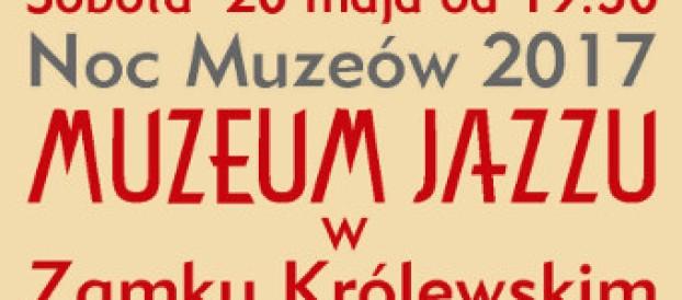 NOC MUZEÓW 2017 <br>Muzeum Jazzu w Zamku Królewskim