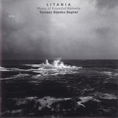 T._Stanko_-_LITANIA_Music_of_Krzysztof_Komeda_-_ECM_1997