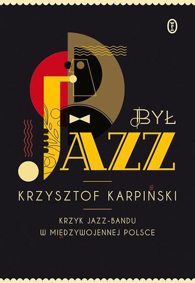 byl-jazz-krzyk-jazz-bandu-w-miedzywojennej-polsce